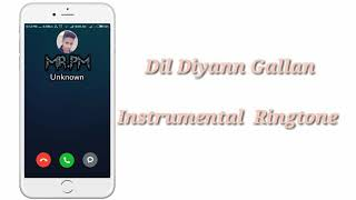 Dil Diyann Gallan /Instrumental Ringtone /By  MR.PM