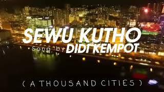 Sewu Kutho - Didi Kempot (with English translation) | lirik lagu dalam bahasa inggris
