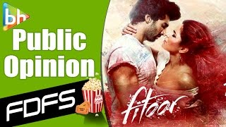 First Day First Show   Fitoor  Review   Public Opinion  