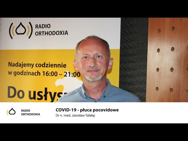 Pytanie do specjalisty. Covid-19 płuca pocowidowe - dr n. m. Jarosław Tałałaj