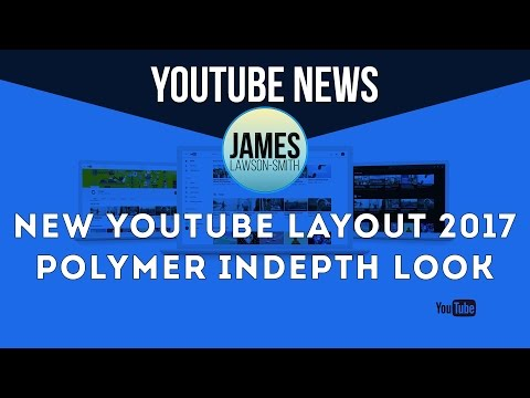 New YouTube Layout 2017 -  Polymer Indepth Look