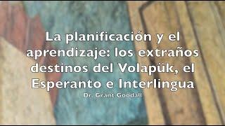 PLPLE21-La planificación y el aprendizaje-Los extraños destinos del Volapük, Esperanto e Interlingua