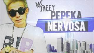 Mc Jhey - Pepéka Nervosa - Dj Kelvinho ♫♫