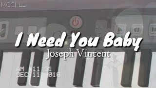I Need You Baby - Joseph Vincent [Can't take my eyes off you] (Aesthetic Lyrics)
