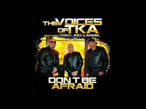 The Voices Of Tka - Don't Be Afraid