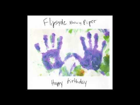 Flipsyde - Happy Birthday (With Lyrics)