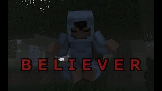 Believer A Minecraft Music Video Story of Entity 303