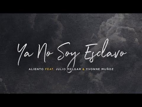 Ya No Soy Esclavo - Letra Oficial - Aliento (Feat. Julio Mel