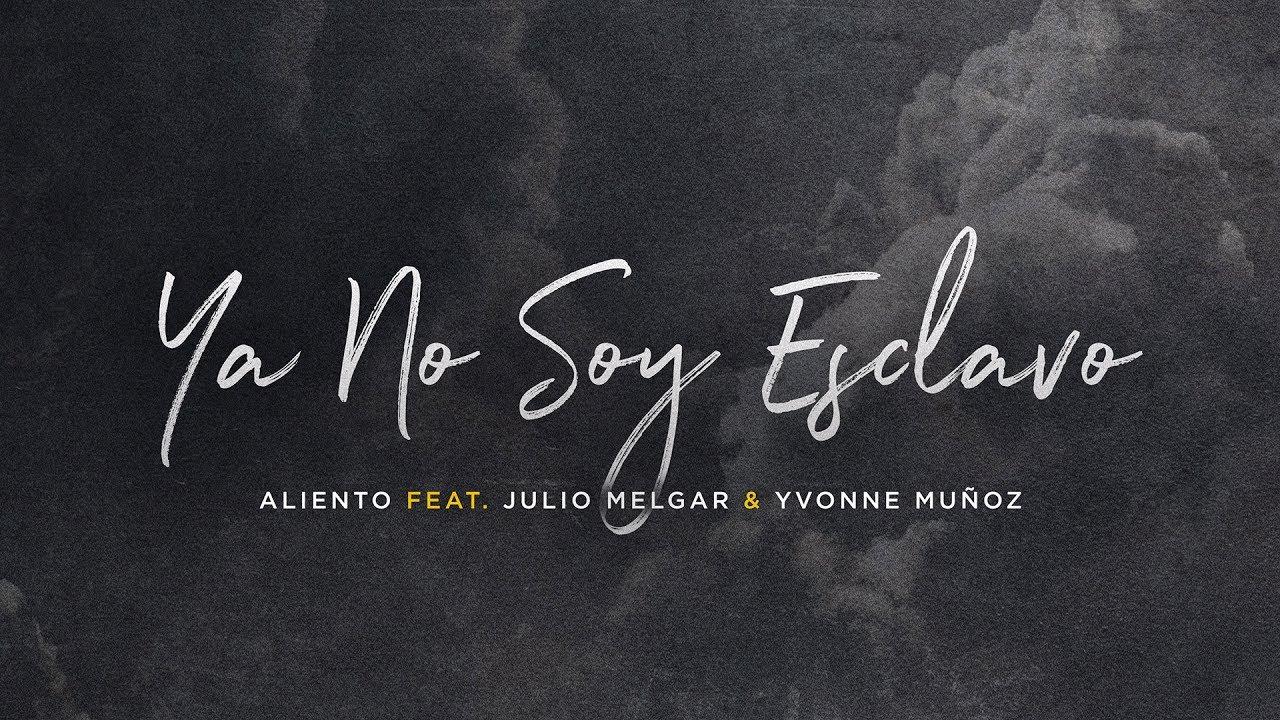 ya-no-soy-esclavo-letra-oficial-aliento-feat-julio-melgar-aliento-music-group
