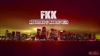 MoshTekk & Marcel Klix - FKK