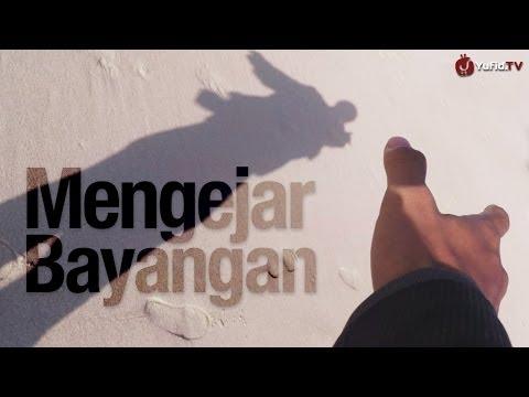 Video Inspiratif: Mengejar Bayangan - Sebuah Essay Movie (2 Menit)
