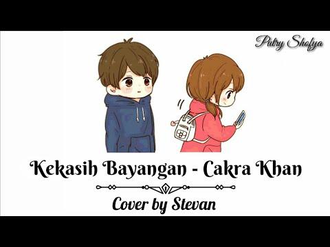 Kekasih Bayangan - Cakra Khan || Cover Stevan || Lirik Animasi Video