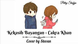 Download lagu Kekasih Bayangan - Cakra Khan || Cover Stevan || Lirik Animasi Video