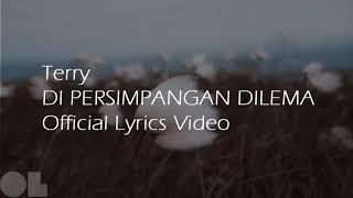 Download Mp3 Lirik Dipersimpangan Dilema Terry