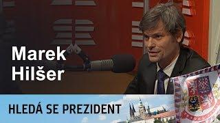 Miloš Zeman reprezentuje minulost, prezident by měl být idealista, míní Marek Hilšer