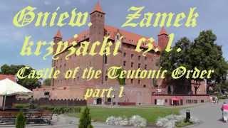 Gniew. Zamek krzyżacki cz.I. Castle of Teutonic Order. Part1.
