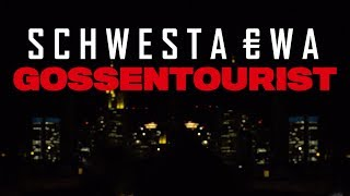SCHWESTA EWA - GOSSENTOURIST (Official Video) ► Prod. von King LeeBoy