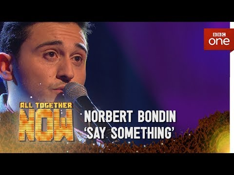 Norbert Bondin performs 'Say Something' by Great Big World - All Together Now: Episode 3 - BBC One