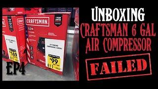 EP4 - UnBoxing Craftsman 6 Gallon Air Compressor - FAIL!