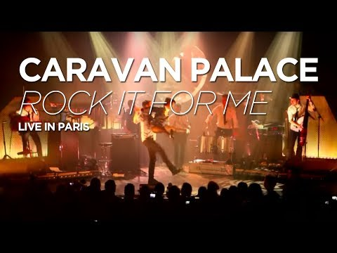 Caravan Palace   Rock It For Me  at Le Trianon, Paris