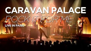 Caravan Palace plays Rock It For Me @ Le Trianon in Paris Catch us ...