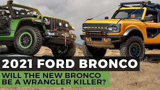 The 2021 Ford Bronco | Jeep Wrangler Killer?