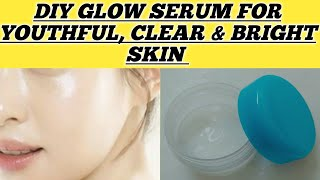 Homemade Glow Serum for youthful,clear & bright skin for Summer|Get white & glowing skin(Urdu/Hindi)