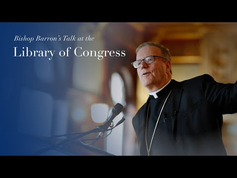 The Call of Justice: Bishop Barron's Talk at the Library of Congress