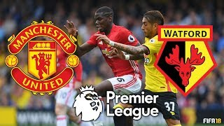 FIFA 18 | Manchester United vs Watford | Premier League 2018 Highlights & Goals | Old Trafford