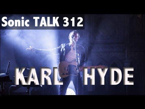 Sonic TALK 312 - Karl Hyde and the Bionic Ear
