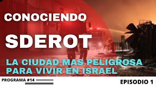 Entramos a la Ciudad de mayor peligro para vivir en Israel.