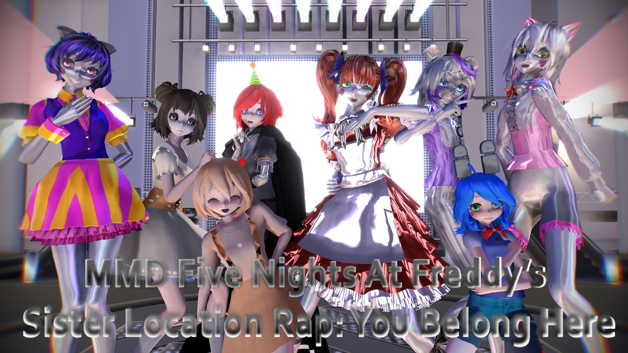 Mmd Five Nights At Freddy S Sister Location You Belong