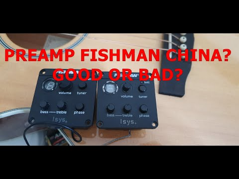 PREAMP FISHMAN Isys+ CHINA ? IS IT BAD?