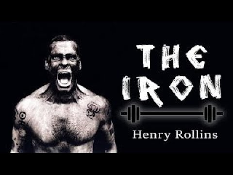 Iron and also the Soul – Henry Rollins