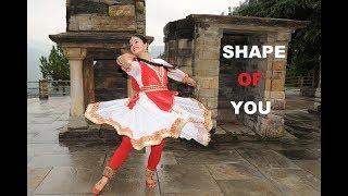 SHAPE OF YOU    KATHAK DANCE    SUKRUTI AIRI