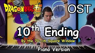Dragon ball super ending #10 - by the 70-cm square window (piano version)ドラゴンボール 超 ( スーパー )
