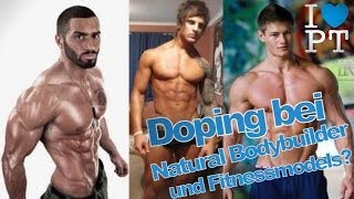 Doping bei Natural Bodybuildern und Fitnessmodels?!
