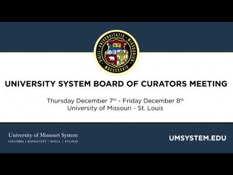University of Missouri Board of Curators Dec. 7-8, 2017 Board Meeting - Public Session 1 (Dec. 7)