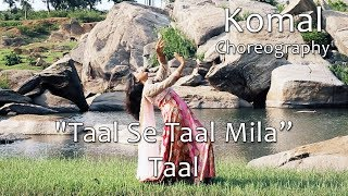 Taal Se Taal Mila Song Dance Choreography | Komal Nagpuri Video | Best Hindi Songs For Dancing