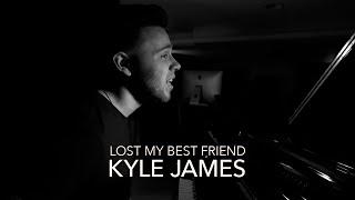 Lost My Best Friend - Kyle James