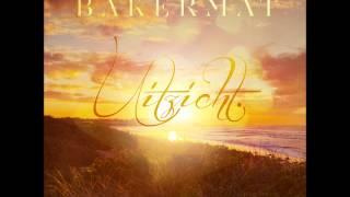 Bakermat - Uitzicht (Original Mix)