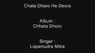 Chata Dharo He Deora - Karaoke - Lopamudra Mitra - Chhata Dhoro