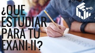 ¿Qué debes estudiar para tu EXANI-II Ceneval?(Examen de admisión)