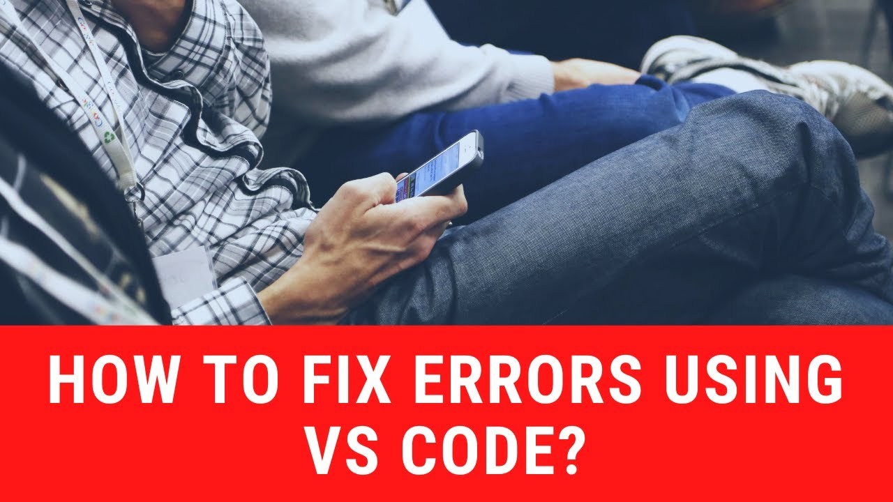 How to Debug The Code Using VS Code?