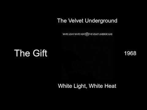 The Velvet Underground - The Gift - White Light, White Heat [1968 ...