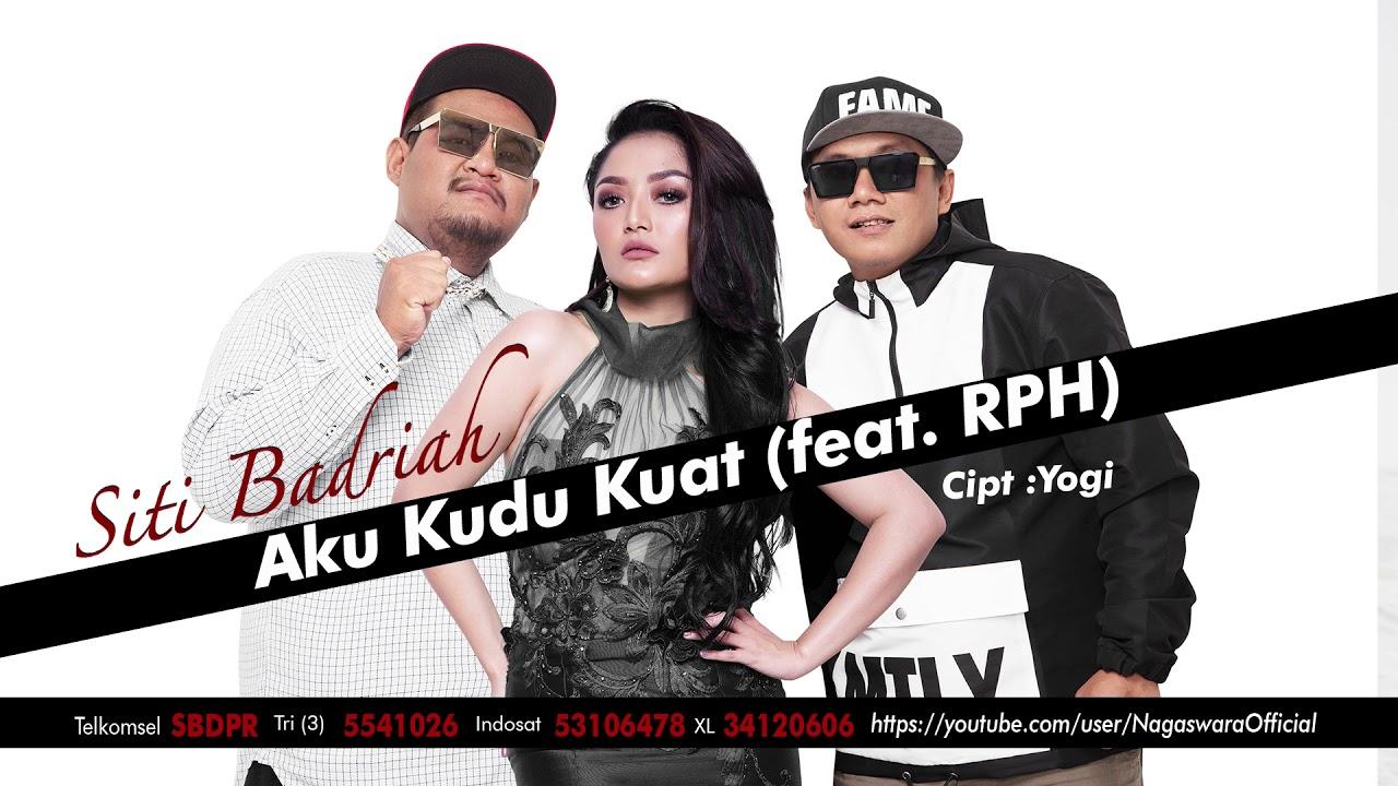 Single Aku Kudu Kuat by Siti Badriah feat. RPH