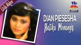 Dian Piesesha - Hatiku Menangis (Official Lyric Video)