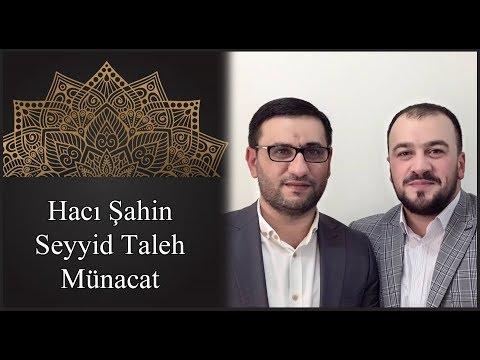 Haci Sahin & Seyyid Taleh - Munacat - yeni...
