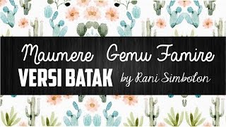 Maumere Gemu Famire Versi Batak | Lirik Lagu Batak | Sigulempong