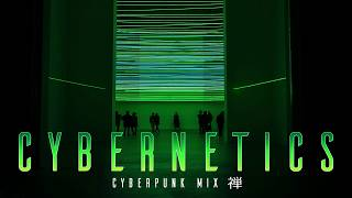 CYBERNETICS | Cyberpunk Mix